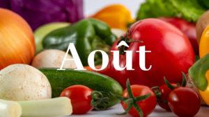 Août Fruits et légumes