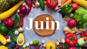 Juin fruits et légumes